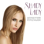 Just In Time…. Shady Lady!